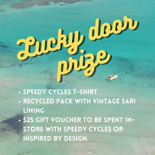 Lucky door prize for TODAY ONLY! Get your ticket with purchase!  Up for grabs is - a Speedy cycles t shirt ($40) - recycled pack with vintage sari lining ($109), and - a $25 voucher to be spent in store at speedy and/or inspired.  Total prize value $174!